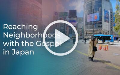 Reaching Neighborhoods with the Gospel in Japan
