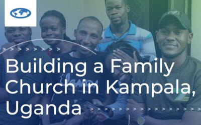 Building a Family Church in Kampala, Uganda
